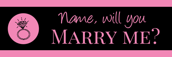 Personalised+Will+You+Marry+Me+Engagement+Banner+ - design template - 546